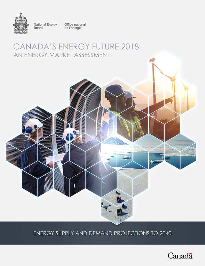 Canada's Energy Future 2018: Energy Supply and Demand Projections to 2040